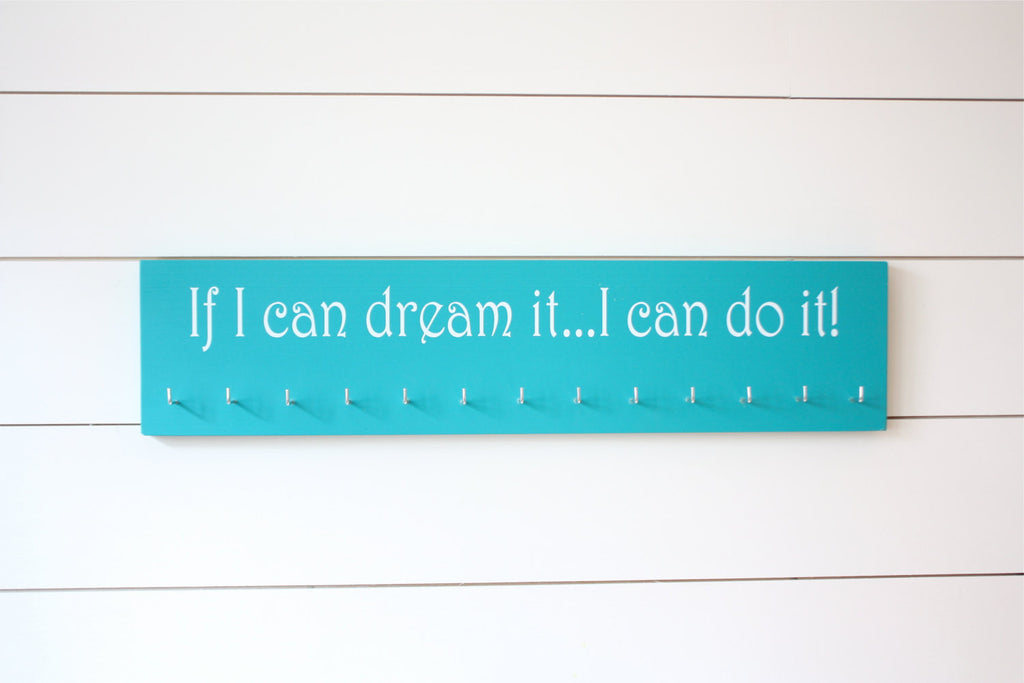 Medal Holder - If I can dream it…I can do it! - Large - York Sign Shop - 1