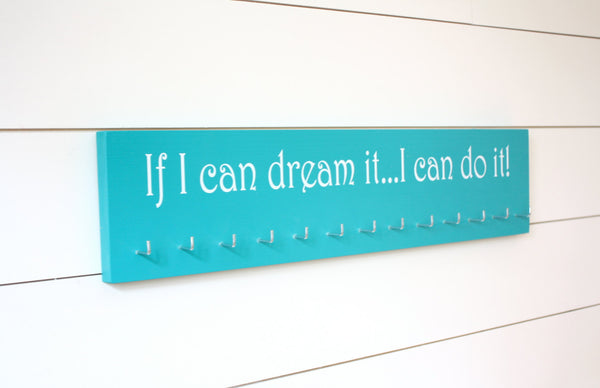 Medal Holder - If I can dream it…I can do it! - Large - York Sign Shop - 2