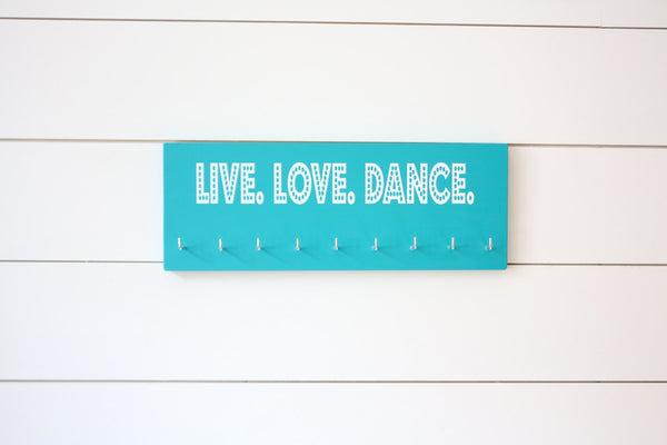 Dance Medal Holder / Display - Live. Love. Dance. -  Medium - York Sign Shop - 2