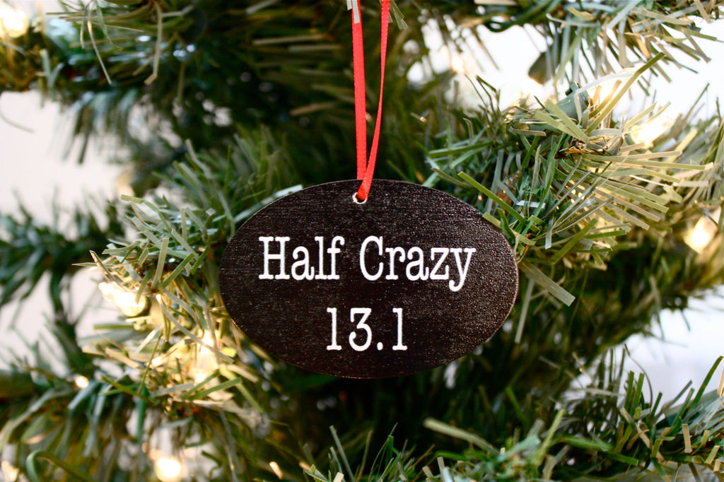 Half Crazy 13.1 Christmas Ornament - Great gift for half marathon runners! - York Sign Shop - 1