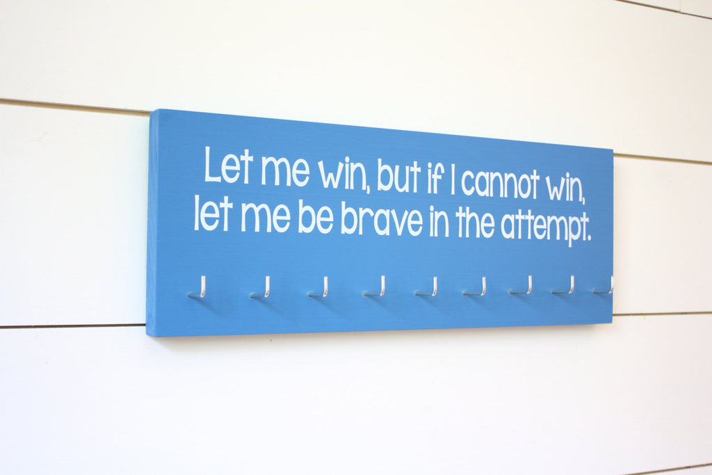 Special Olympics Medal Holder - Let me win, but if I cannot win, let me be brave in the attempt - Medium - York Sign Shop - 1