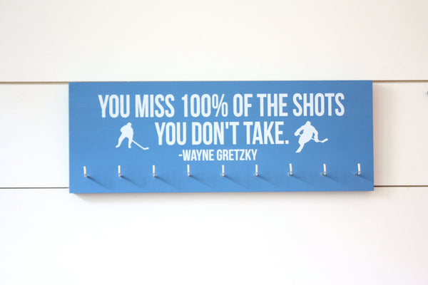 Hockey Medal Holder - You miss 100% of the shots you don't take. Wayne Gretzky - Medium - York Sign Shop - 2