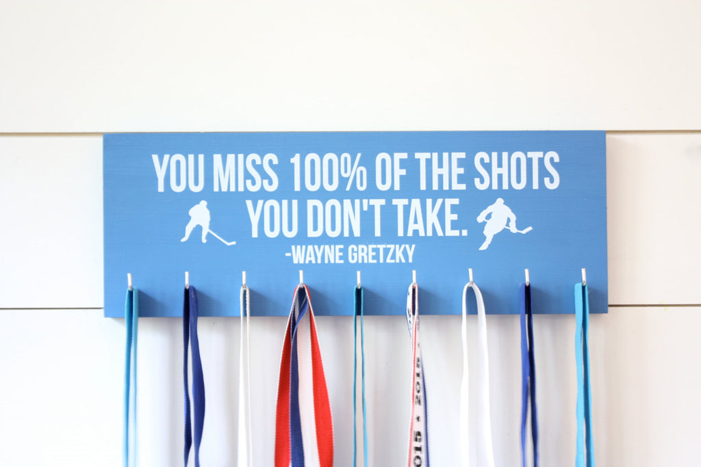 Hockey Medal Holder - You miss 100% of the shots you don't take. Wayne Gretzky - Medium - York Sign Shop - 1