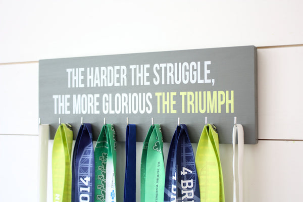 Medal Holder - The harder the struggle, the more glorious the triumph.  - Medium - Motivational Quote - Inspirational - York Sign Shop - 1