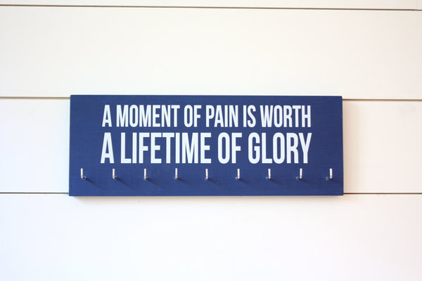 Medal Holder - A moment of pain is worth a lifetime of glory  - Medium - Running / Triathlon / Ironman / Obstacle / Tough Mudder / Spartan - York Sign Shop - 3