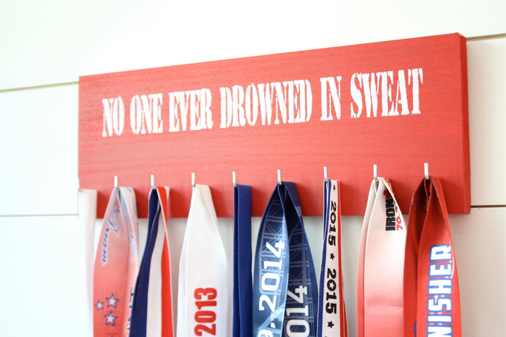 Medal Holder - No One Ever Drowned in Sweat  - Medium - Running / Triathlon / Ironman / Obstacle / Tough Mudder / Spartan - York Sign Shop - 1