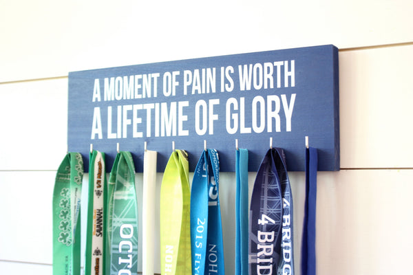 Medal Holder - A moment of pain is worth a lifetime of glory  - Medium - Running / Triathlon / Ironman / Obstacle / Tough Mudder / Spartan - York Sign Shop - 1