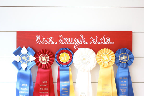 Equestrian Ribbon Holder - Live. Laugh. Ride. - Horseback Riding - Horse Show - York Sign Shop - 2