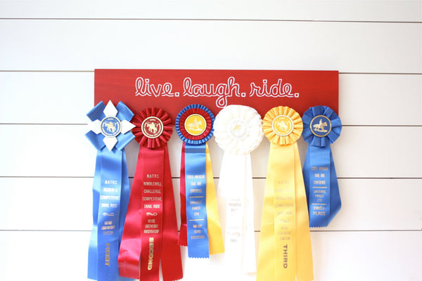 Equestrian Ribbon Holder - Live. Laugh. Ride. - Horseback Riding - Horse Show - York Sign Shop - 1