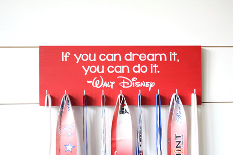 Disney Medal Holder - If you can dream it, you can do it. - Medium - Walt Disney Quote - York Sign Shop