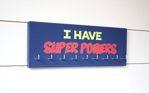 Medal Holder - I Have Super Powers - Medium - York Sign Shop