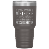 Walk a Mile in my Shoes Dog Rescue 30oz Tumbler