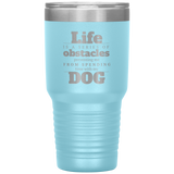 Life Obstacles 30oz Drink Tumbler