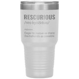 Rescurious - Dachshund Rescue Lovers 30oz Drink Tumbler