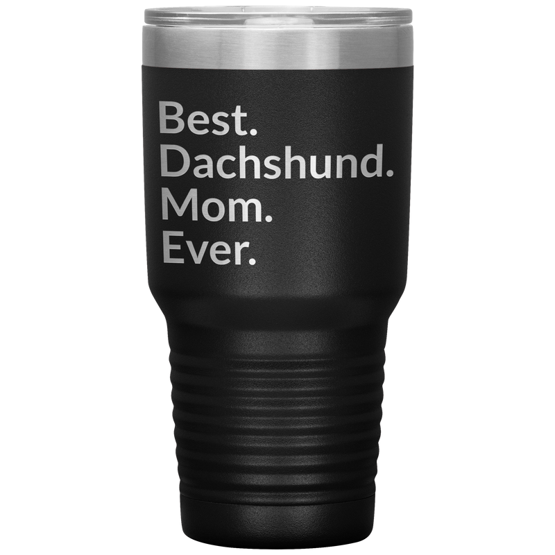 Best Dachshund Mom Ever 30 Oz Drink Tumbler