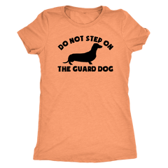 Do Not Step on the Guard Dog Dachshund T-Shirt