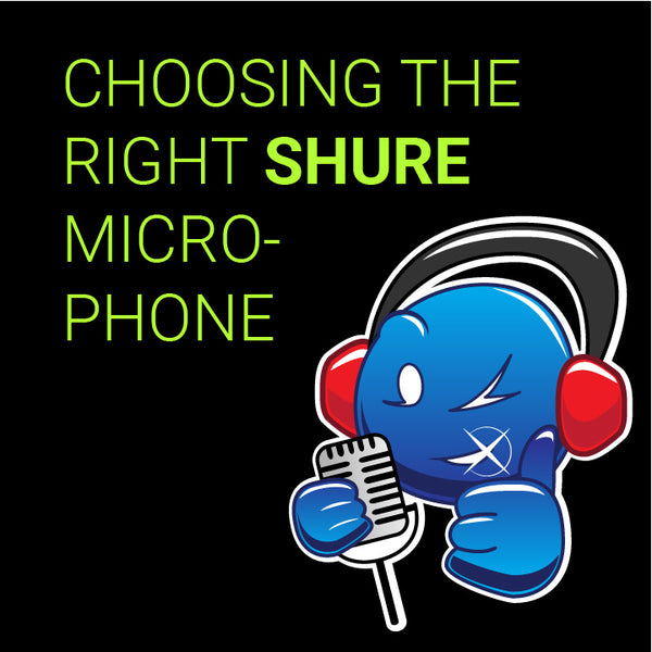 Which SHURE Microphone is right for me?