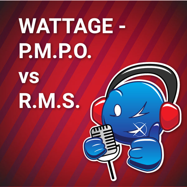 Wattage - P.M.P.O. vs RMS