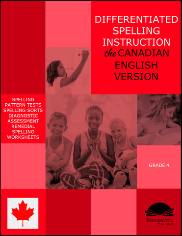 Differentiated Spelling Instruction (the Canadian English Version) Grade 4