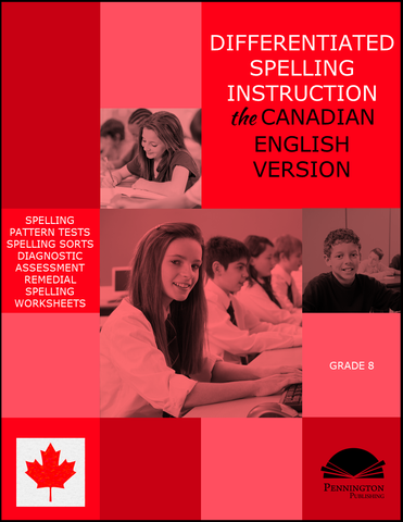 Differentiated Spelling Instruction (the Canadian English Version) Grade 8