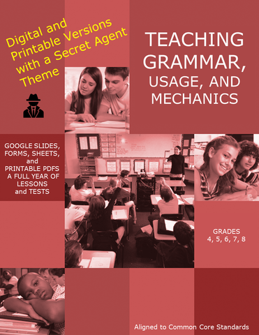 Teaching Grammar, Usage, and Mechanics Grades 4, 5, 6, 7, and 8