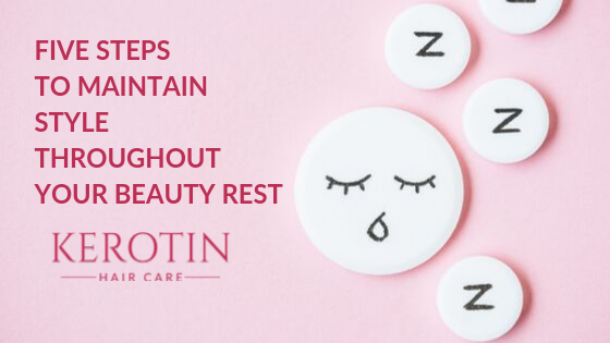 Five Steps To Maintain Style Throughout Your Beauty Rest