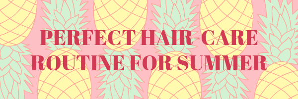 Perfect Hair-care Routine For Summer