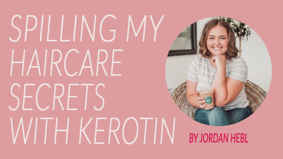 Spilling My Haircare Secrets With Kerotin