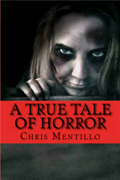 A True Tale of Horror Book By Chris Mentillo
