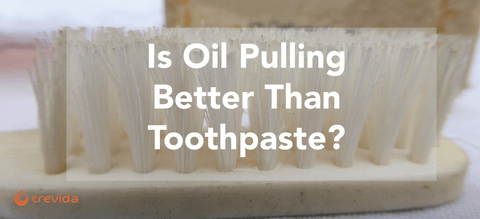 Is Oil Pulling Better Than Toothpaste?