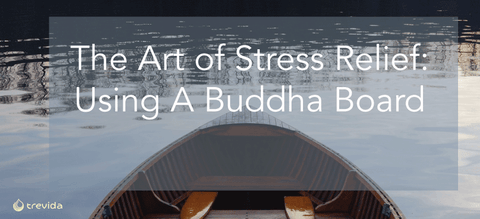 The Art Of Stress Relief: Using A Buddha Board