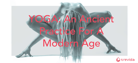 Yoga: An Ancient Practice For A Modern Age