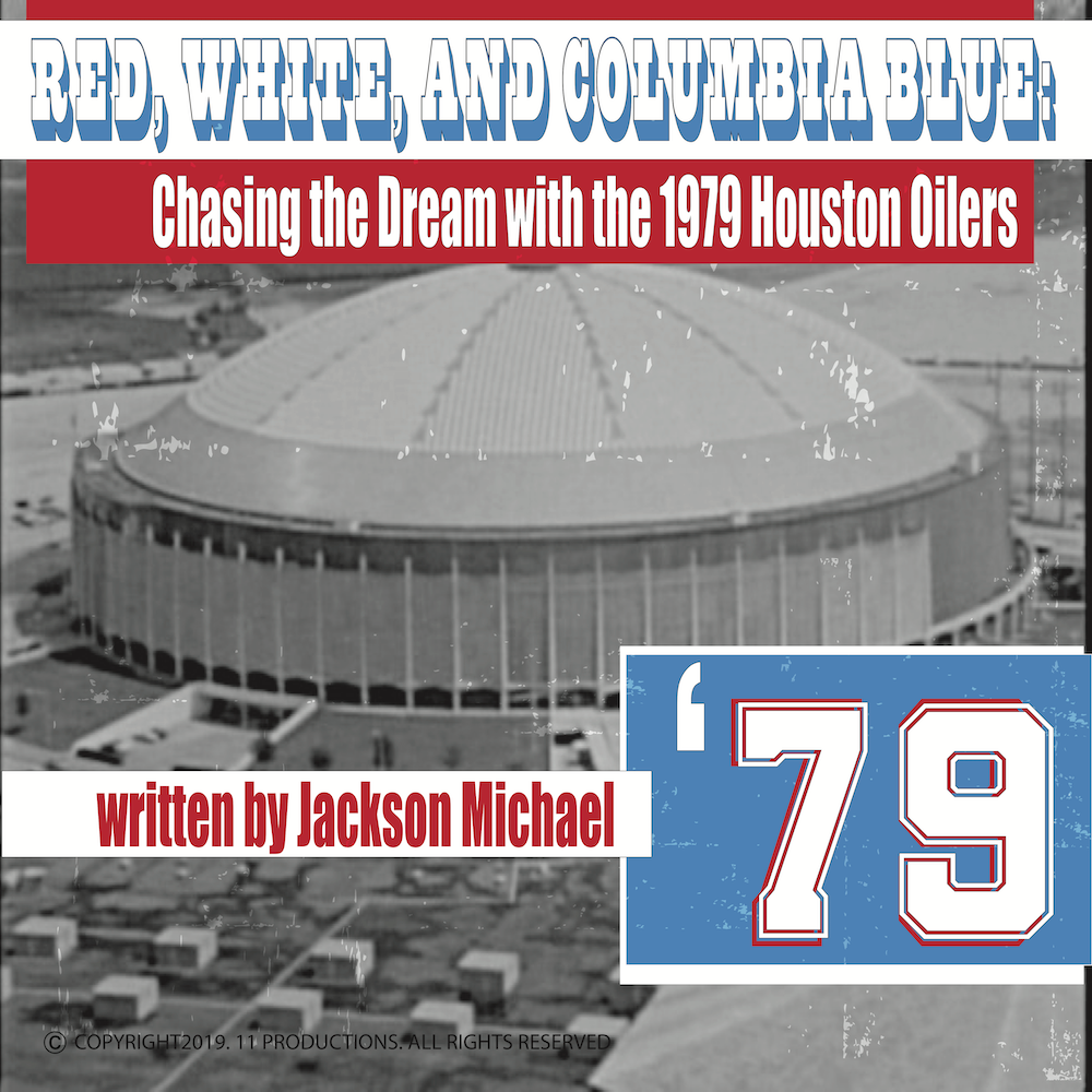 Red, White, and Columbia Blue: Chasing the Dream with the 1979 Houston Oilers