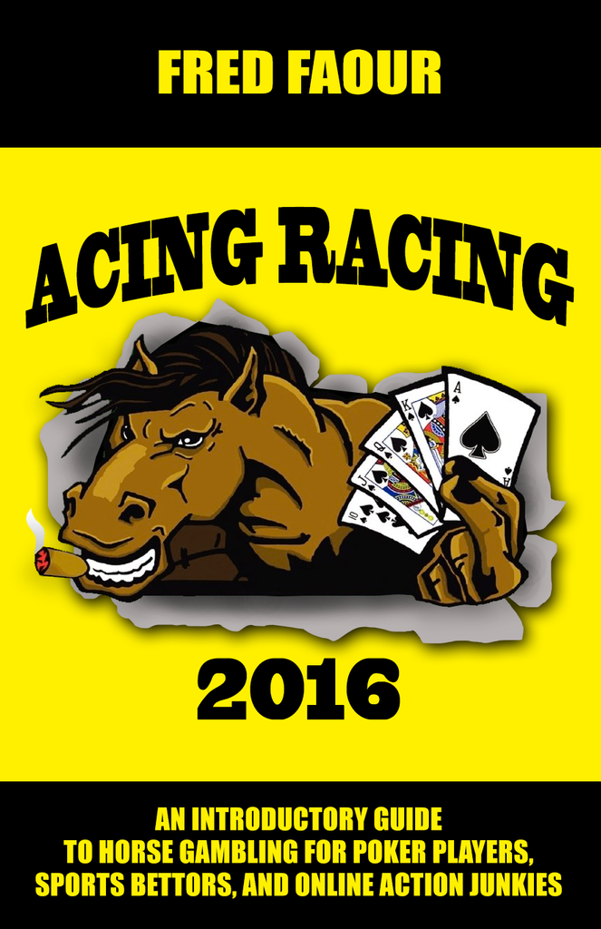 Acing Racing 2016: An Introductory Guide to Horse Gambling