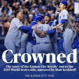 Crowned: The Story of the Kansas City Royals' Run to the World Series Title