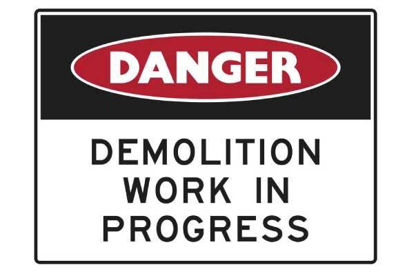 Danger Demolition Works In Progress