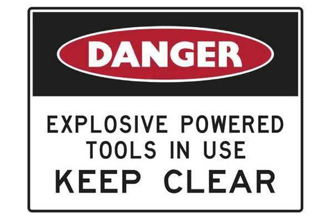 Danger Explosive Powered Tools In Use Keep Clear