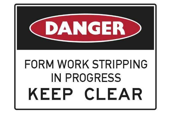 Danger Form Work Stripping In Progress Keep Clear