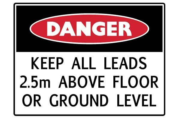 Danger Keep All Leads 2.5 Metres Above Floor On Ground Level