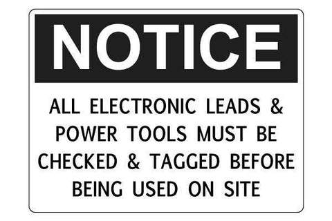 Notice ALL Electronic Leads And Power Tools Must Be Checked And Tagged Before Being Used On Site