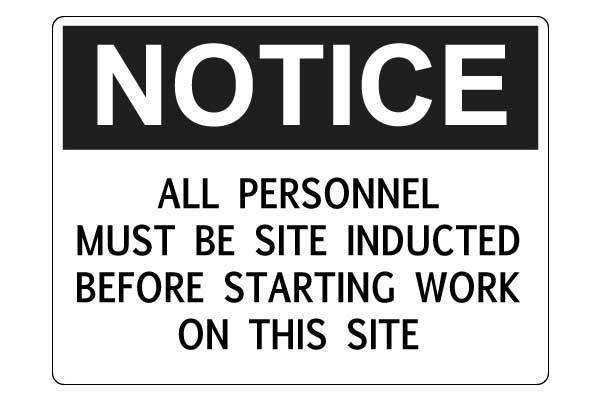 Notice All Personnel Must Be Site Inducted Before Starting Work On This Site