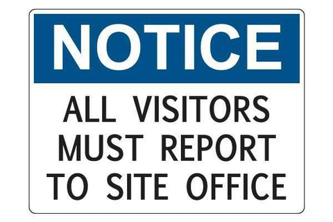 Notice All Visitors Must Report to Site Office