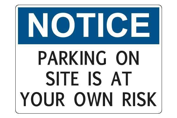 Notice Parking On Site Is At Your Own Risk