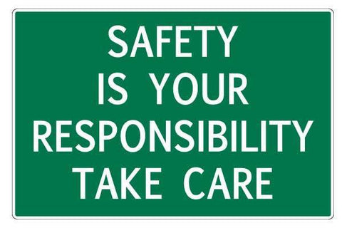 Notice Safety Is Your Responsibility Take Care