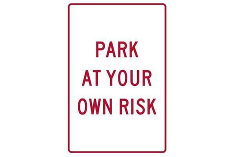 Parking Sign Park At Your Own Risk