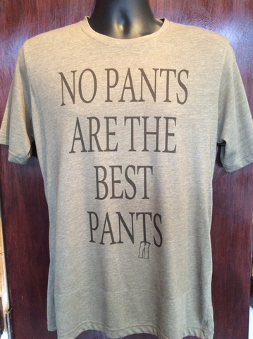 Mens No Pants Are The Best Pants Tee