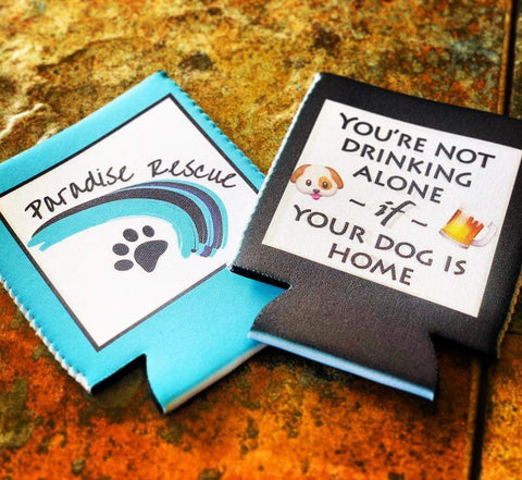 Drinking with your dog Koozie - Paradise Rescue