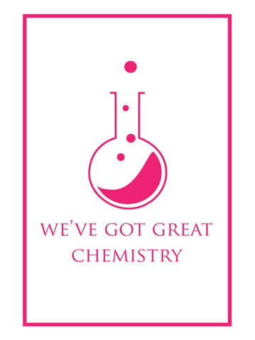 LE We've Got Great Chemistry Poster