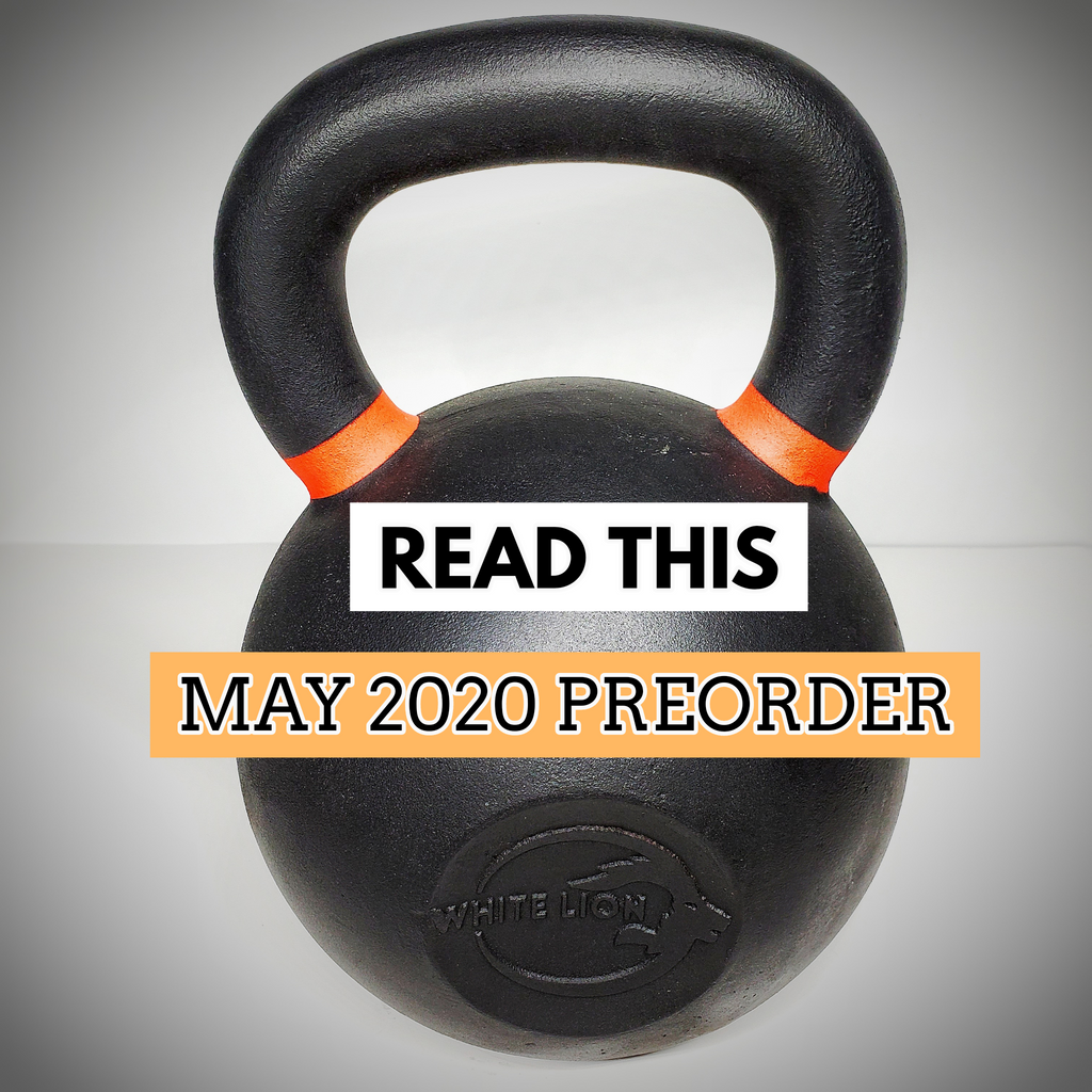 Kettlebell Preorder Part II: May 2020
