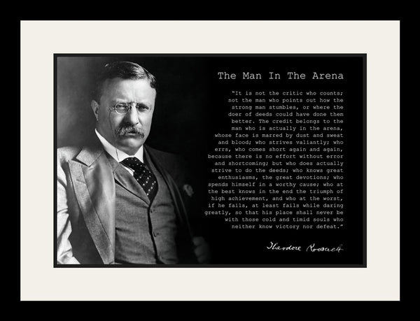 Theodore Roosevelt Man in the Arena Framed Pictures